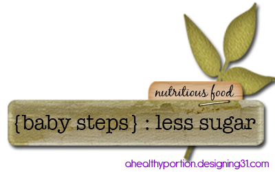 {baby steps} to less sugar