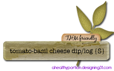 tomato basil cheese dip/log {S}