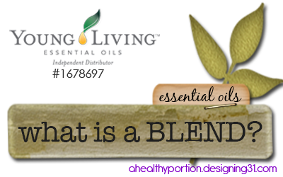 what is an essential oil BLEND?